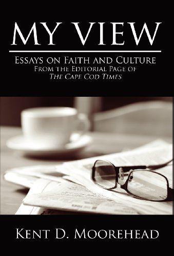 9781592998692: My View: Essays on Faith and Culture From the Editorial Page of The Cape Cod Times