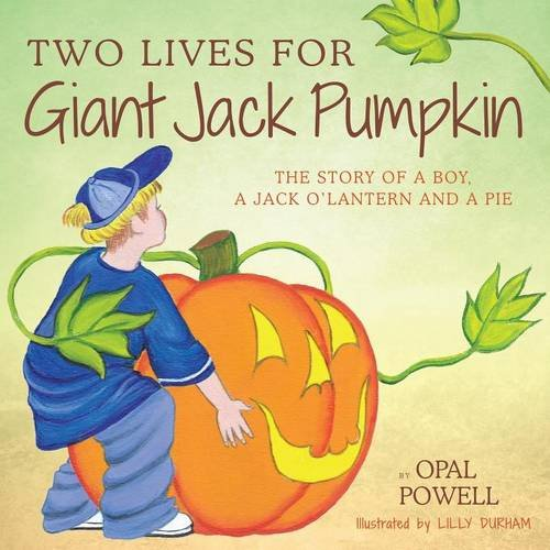 9781592999101: Two Lives for Giant Jack Pumpkin: The Story of a Boy, a Jack O'Lantern and a Pie