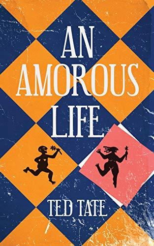 An Amorous Life: Ted Tate