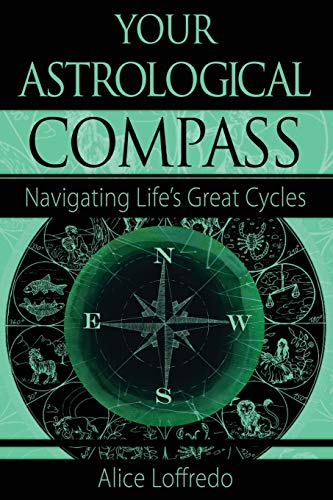 9781592999514: Your Astrological Compass: Navigating Life's Great Cycles