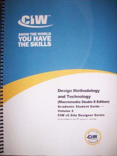 Design Methodology and Technology: Academic Student Guide (Macromedia Studio 8 Edition CIW v5 Site ...
