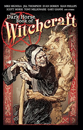 The Dark Horse Book Of Witchcraft (1593071086) by Gary Gianni; Jill Thompson; Mike Mignola; Scott Morse; Tony Millionaire