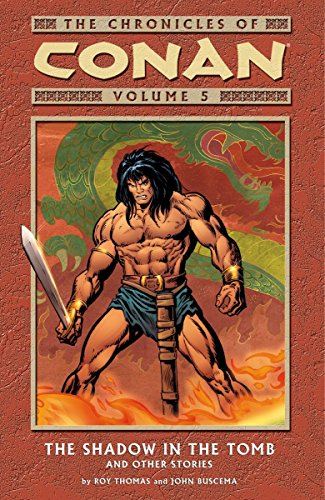 The Chronicles of Conan Vol. 5 : The Shadow in the Tomb and Other Stories
