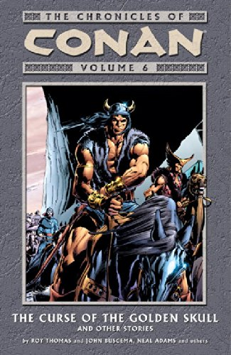 9781593072742: The Chronicles of Conan, Vol. 6: The Curse of the Golden Skull and Other Stories