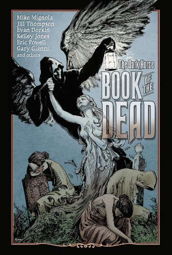 The Dark Horse Book Of The Dead (1593072813) by Mike Mignola; Evan Dorkin; Eric Powell; Kelley Jones; Jamie S. Rich; Guy Davis