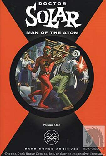 Doctor Solar, Man of the Atom Vol. 1 (Dark Horse Archives)