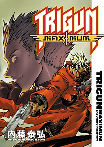 9781593073145: Trigun Maximum Volume 4: Bottom of the Dark: Bottom of the Dark v. 4