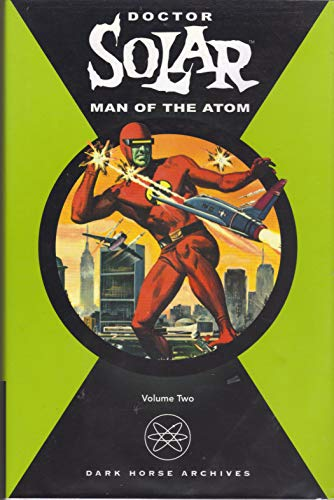Doctor Solar, Man of the Atom Vol. 2 (Dark Horse Archives): Newman, Paul S.