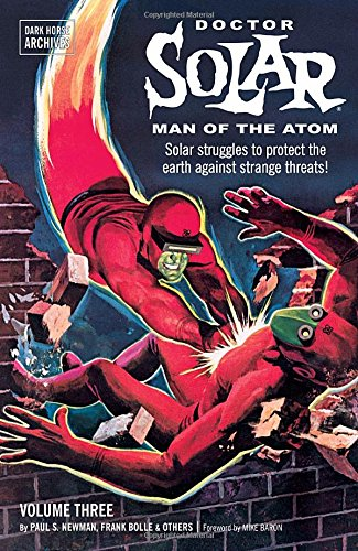 Doctor Solar, Man of the Atom Vol. 3 (Dark Horse Archives): Newman, Paul S.