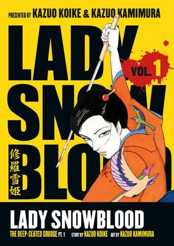 9781593073855: Lady Snowblood. Volume 1: The deep-seated grudge - Part 1