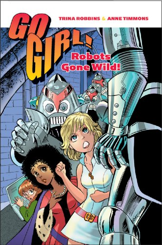 Go Girl, Vol. 3: Robots Gone Wild!