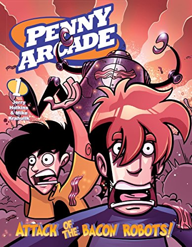 Attack of the Bacon Robots (Penny Arcade, Vol. 1): Holkins, Jerry