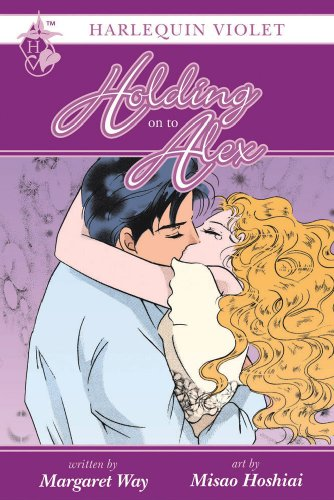Harlequin Violet: Holding on to Alex (Harlequin Ginger Blossom Mangas): Margaret Way (Written by); ...
