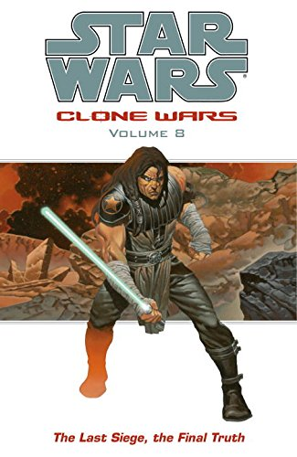 The Last Siege, The Final Truth (Star Wars: Clone Wars, Vol. 8)