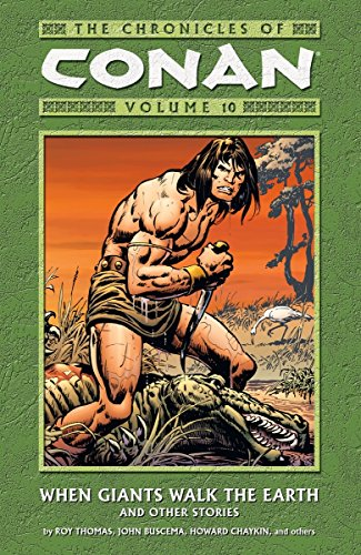 The Chronicles of Conan Vol. 10 : When Giants Walk the Earth and Other Stories