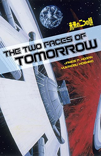 The Two Faces Of Tomorrow: Hogan, James P.
