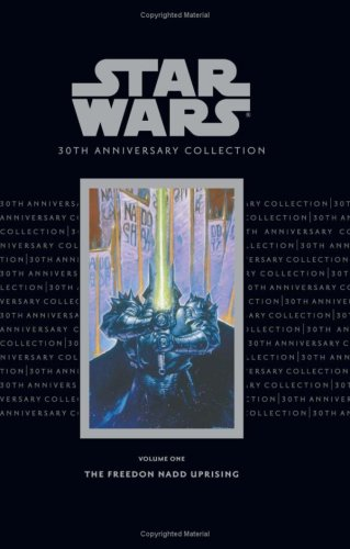Star Wars: 30th Anniversary Collection Volume 1--The Freedon Nadd Uprising: Veitch, Tom