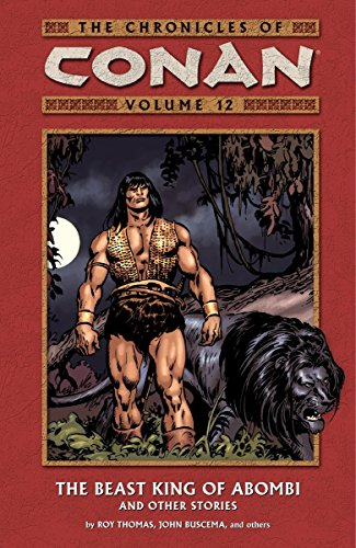 The Chronicles of Conan Vol. 12 : The Beast King of Abombi and Other Stories
