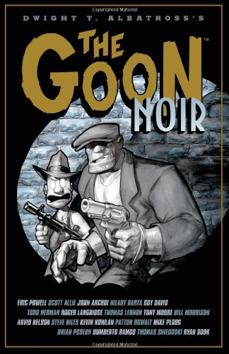 The Goon: Noir (Goon (Numbered)) (1593077858) by Patton Oswalt; Steve Niles; Others; Thomas Lennon; Eric Powell; Mark Farmer; Ryan Sook