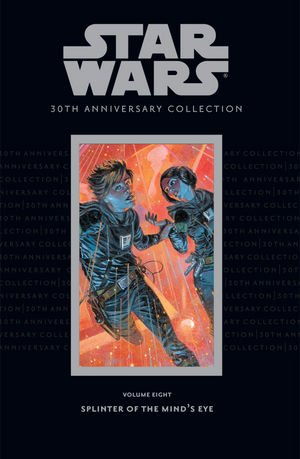 Star Wars 30th Anniversary Collection, Volume 8: Splinter of the Mind's Eye: Austin, Terry