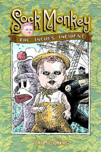 Sock Monkey: The Inches Incident (Sock Monkey (Graphic Novels)) (1593078420) by Tony Millionaire