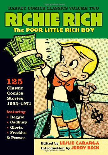 Richie Rich: The Poor Little Rich Boy (Harvey Comics Classics, Vol. 2 ) (9781593078485) by Jerry Beck; Leslie Cabarga