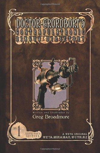 Doctor Grordbort's Contrapulatronic Dingus Directory: Broadmore, Greg