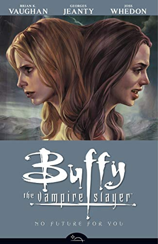 No Future For You (Buffy the Vampire Slayer Season Eight, Volume 2): Brian K. Vaughan, Joss Whedon