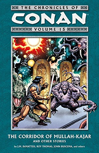 The Chronicles of Conan Vol. 15 : The Corridor of Mullah-Kajar and Other Stories