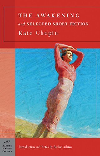 The Awakening and Selected Short Fiction (Barnes: Kate Chopin