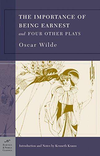 The Importance of Being Earnest and Four: Wilde, Oscar