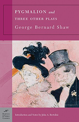 Pygmalion and Three Other Plays (Barnes & Noble Classics): George Bernard Shaw