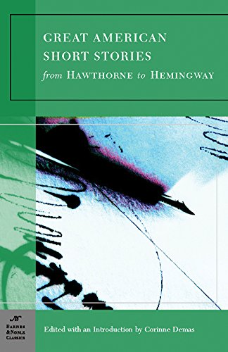 Great American Short Stories: From Hawthorne to: Demas, Corinne