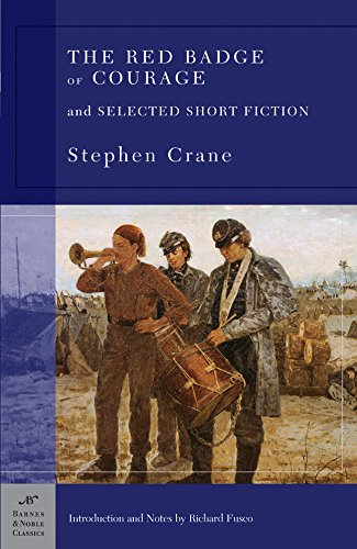 The Red Badge of Courage and Selected: Stephen Crane
