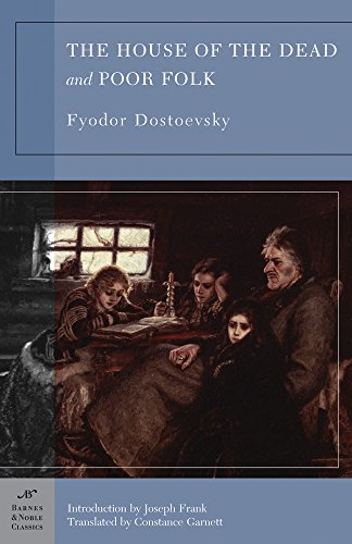 The House of the Dead and Poor: Dostoevsky, Fyodor