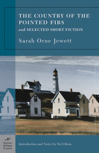 9781593082628: The Country of the Pointed Firs and Selected Short Fiction (Barnes & Noble Classics Series)