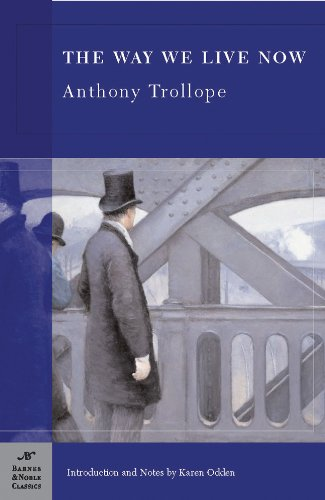 The Way We Live Now (Barnes &: Anthony Trollope