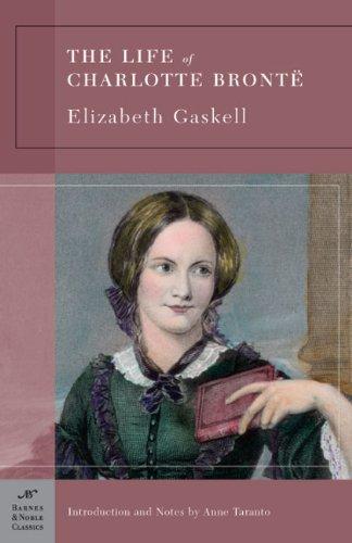 9781593083144: The Life of Charlotte Bronte (Barnes & Noble Classics)