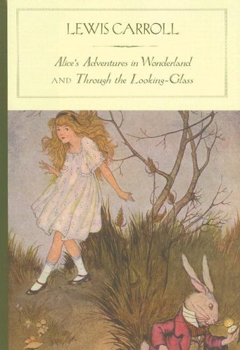 Alice's Adventures in Wonderland and Through the: Carroll, Lewis; Illustrated