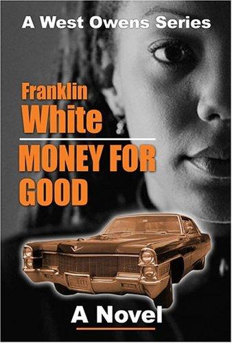 9781593090128: Money For Good: A Novel