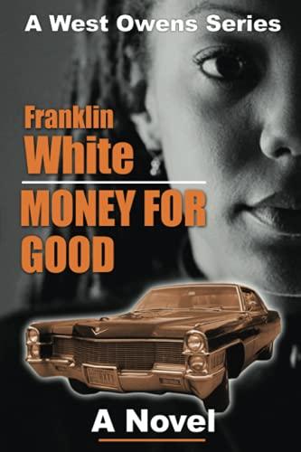9781593090401: Money For Good: A Novel (West Owens Novels)