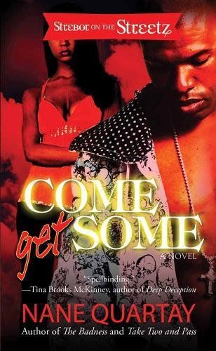Come Get Some: A Novel (Strebor on the Streetz): Quartay, Nane