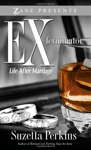 9781593091989: Ex-Terminator: Life After Marriage (Zane Presents)