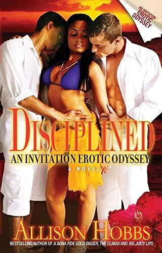 Disciplined: An Invitation Erotic Odyssey (Strebor Quickiez): Hobbs, Allison