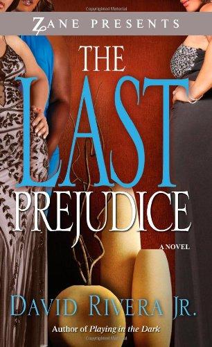 The Last Prejudice: A Novel (Zane Presents): David Rivera Jr.
