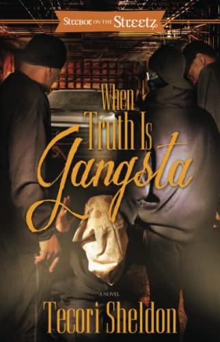 When Truth Is Gangsta: A Novel (Strebor on the Streetz): Sheldon, Tecori