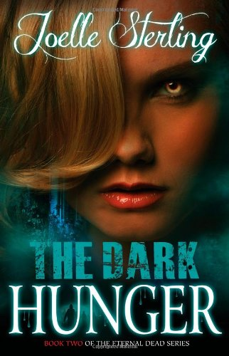 The Dark Hunger: Book Two of the Eternal Dead Series: Joelle Sterling
