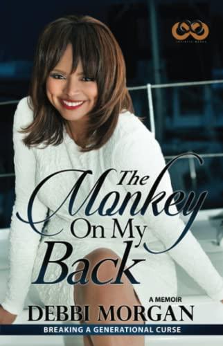 The Monkey on My Back: A Memoir: Morgan, Debbi