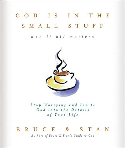 God Is in the Small Stuff and It All Matters: Bruce, Stan