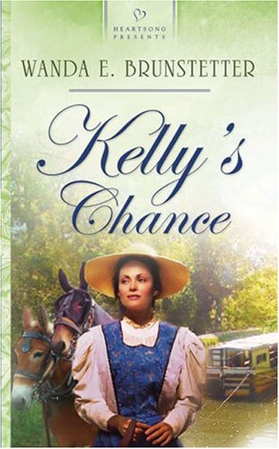9781593100551: Kelly's Chance (Brides of Lehigh Canal Series #1) (Heartsong Presents #575)